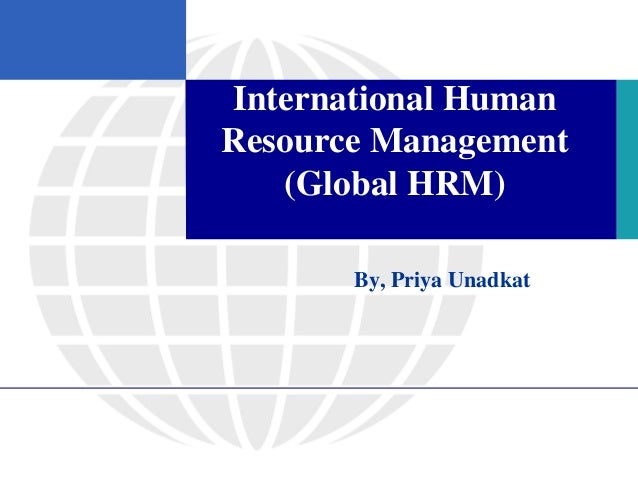 international human resource management due to globalization This engaging textbook offers a readable introduction to international human resource management it explores the international dimensions of managing human resources, with a focus on comparative hrm and multinational organisations it tackles the issues raised by cross-national differences in hrm styles and.