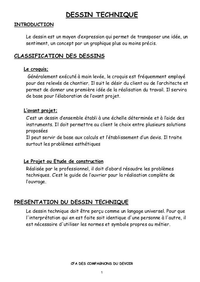 DESSIN TECHNIQUE CFA DES COMPAGNONS DU DEVOIR 1 INTRODUCTION Le dessin est un moyen d'expression qui permet de transposer ...