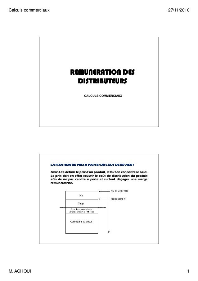 Calculs commerciaux 27/11/2010 M. ACHOUI 1 REMUNERATION DESREMUNERATION DESREMUNERATION DESREMUNERATION DES DISTRIBUTEURSD...