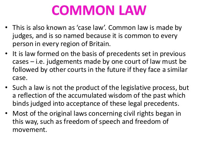 law precedent Arguments from precedent and analogy are two central forms of reasoning found in many legal systems, especially 'common law' systems such as those in england and the united states.