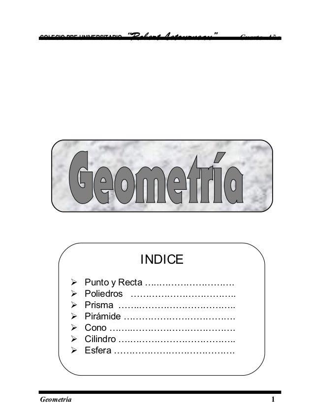 """COLEGIO PRE UNIVERSITARIO """"Robert Letourneau"""" Cuarto Año Geometría 1 INDICE  Punto y Recta …..…………………….  Poliedros ……………..."""