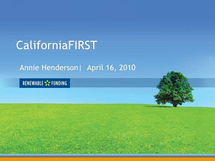 CaliforniaFIRST Annie Henderson|  April 16, 2010