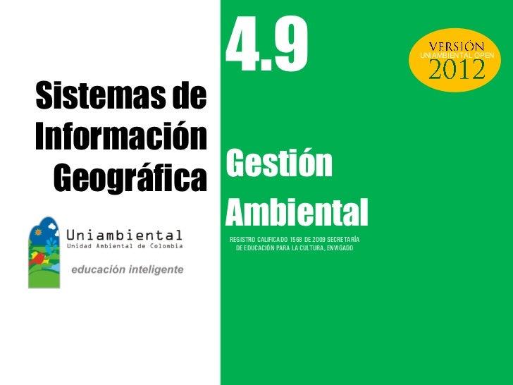 4.9                                            UNIAMBIENTAL OPENSistemas deInformación Geográfica Gestión            Ambie...