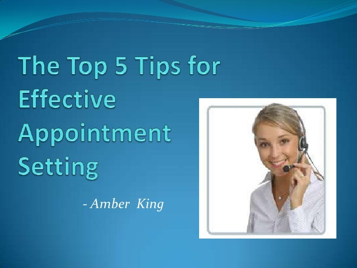 The Top 5 Tips for Effective Appointment Setting