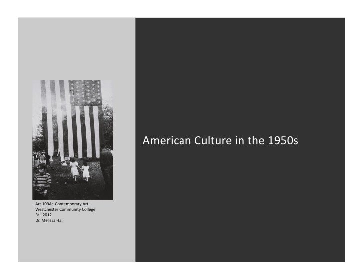 American Culture in the 1950s Art 109A:  Contemporary Art  Westchester Community College Fall...