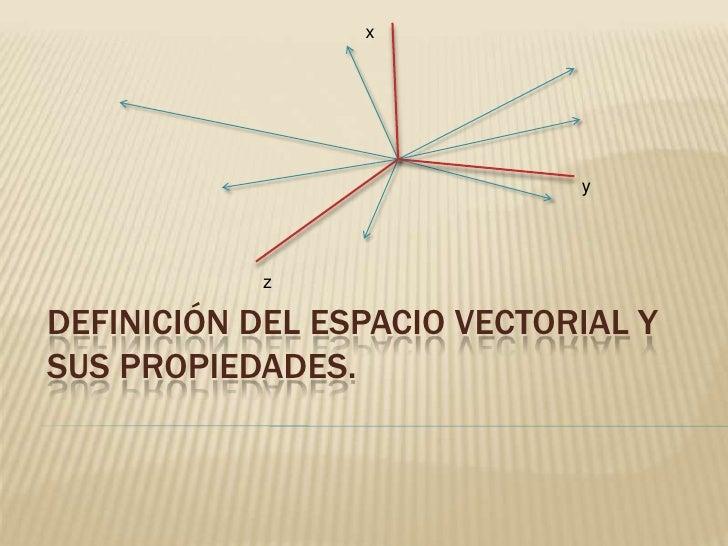 4 1 definici n del espacio vectorial y sus propiedades for Inmobiliaria definicion