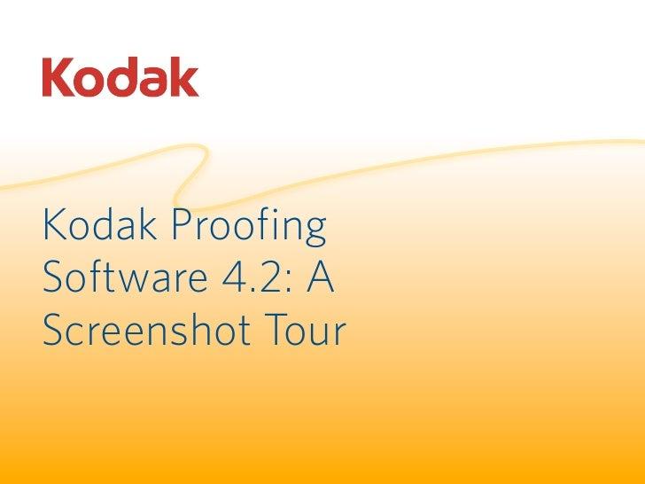 Kodak Proofing Software Version 4.2 Screenshot Tour