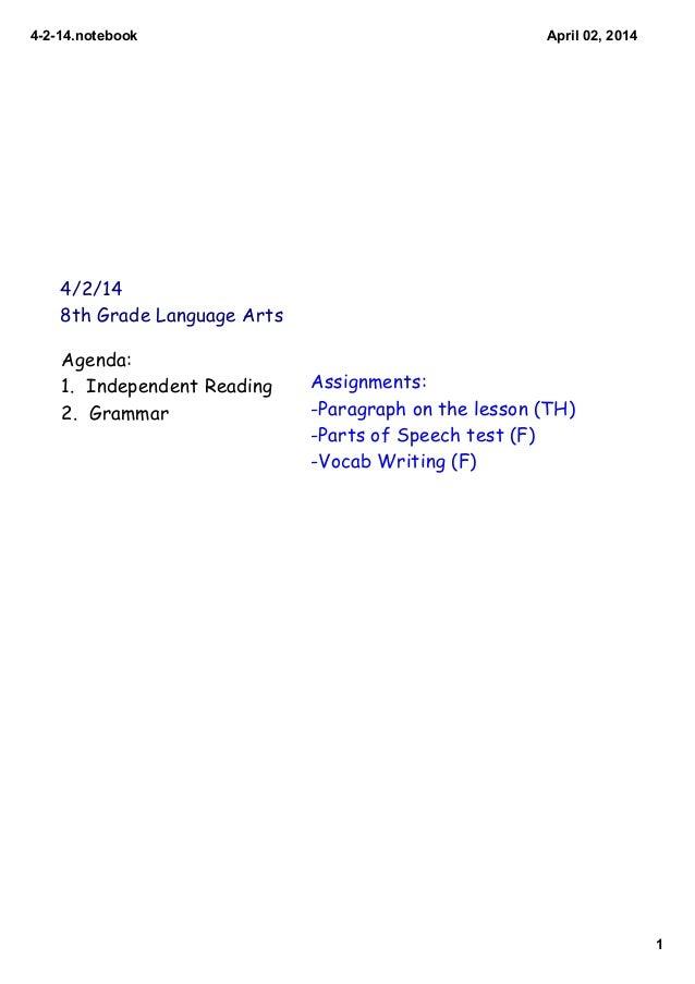 4214.notebook 1 April02,2014 4/2/14 8th Grade Language Arts Agenda: 1. Independent Reading 2. Grammar Assignments: -Pa...