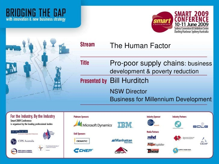 The Human Factor<br />Pro-poor supply chains: business development & poverty reduction<br />Bill Hurditch<br />NSW Directo...