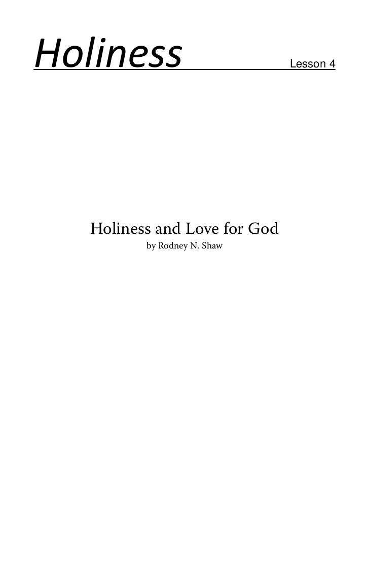 Holiness                       Lesson 4   Holiness and Love for God          by Rodney N. Shaw