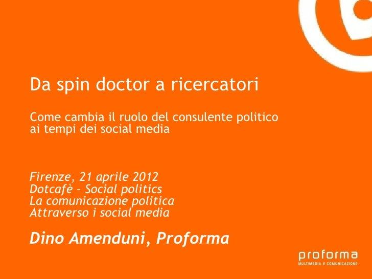 Da spin doctor a ricercatori - Come cambia il ruolo del consulente politico ai tempi dei social media