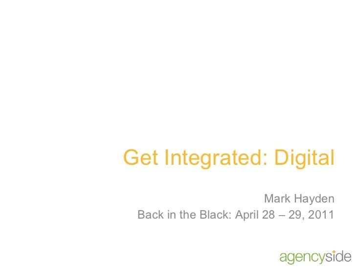 Get Integrated: Digital Mark Hayden Back in the Black: April 28 – 29, 2011
