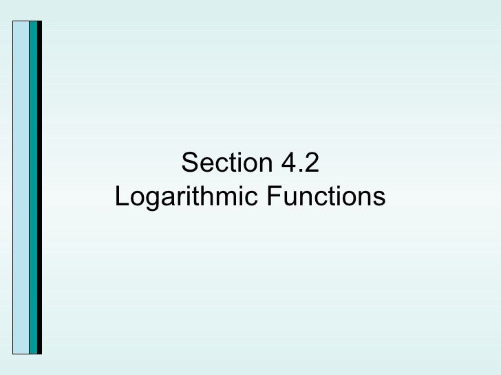4 2 Logarithmic Functions