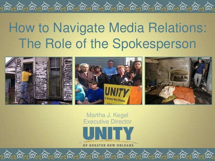 How to Navigate Media Relations: The Role of the Spokesperson<br />Martha J. Kegel<br />Executive Director<br />