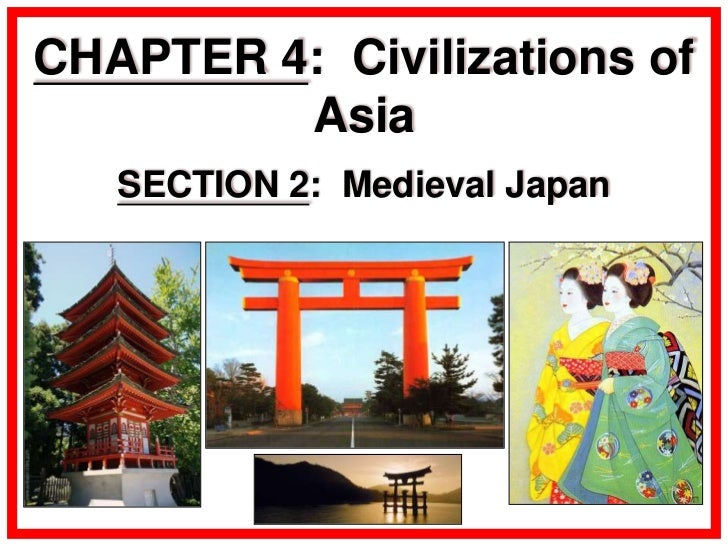 CHAPTER 4: Civilizations of         Asia   SECTION 2: Medieval Japan