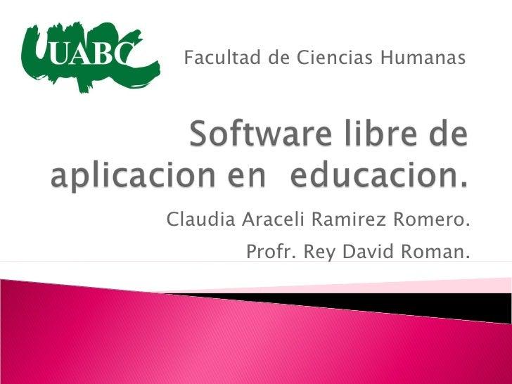 Claudia Araceli Ramirez Romero. Profr. Rey David Roman. Facultad de Ciencias Humanas
