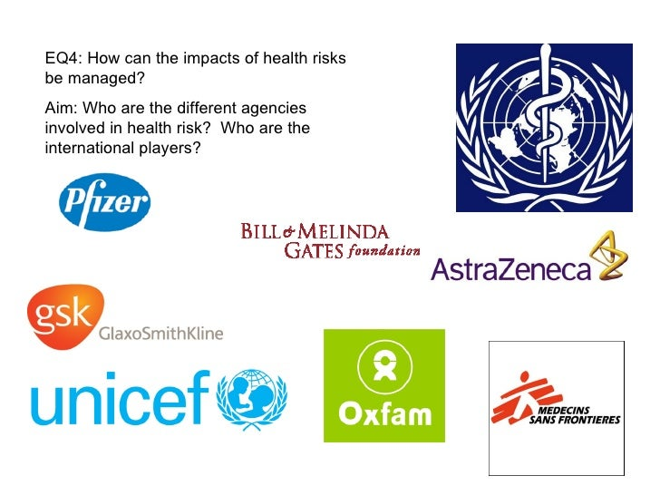 EQ4: How can the impacts of health risks be managed? Aim: Who are the different agencies involved in health risk?  Who are...