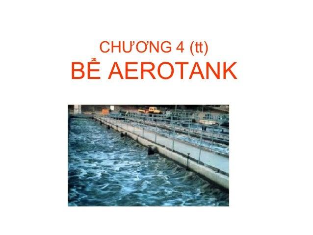4.3. chuong 4 (tt). cong nghe bun hoat tinh aerotank