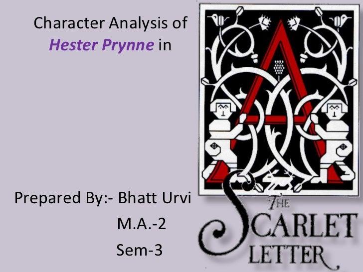 Character Analysis of    Hester Prynne inPrepared By:- Bhatt Urvi              M.A.-2              Sem-3