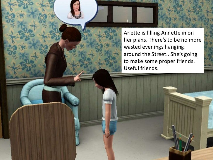 Ariette is filling Annette in onher plans. There's to be no morewasted evenings hangingaround the Street.. She's goingto m...