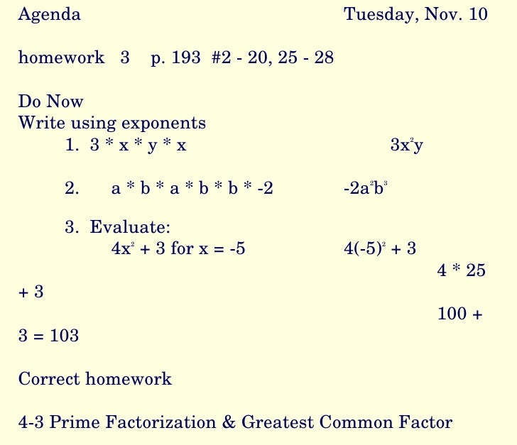 Agenda Tuesday, Nov. 10 homework  3  p. 193  #2 - 20, 25 - 28 Do Now Write using exponents 1.  3 * x * y * x 3x 2 y 2. a *...