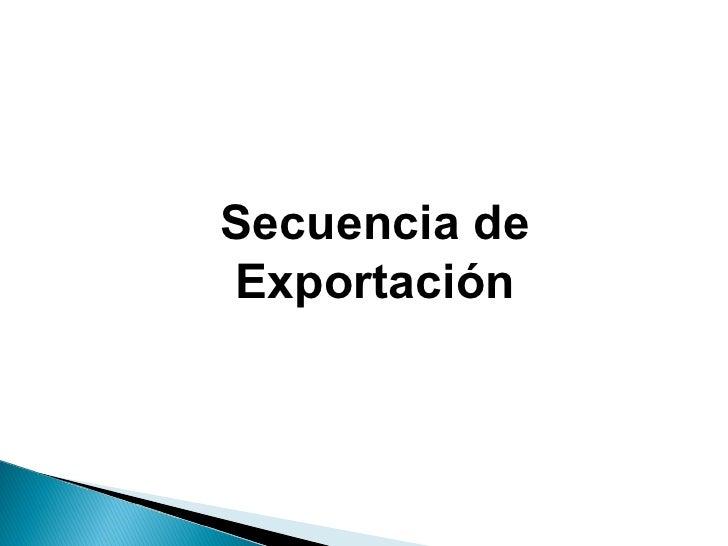 Secuencia de Exportación