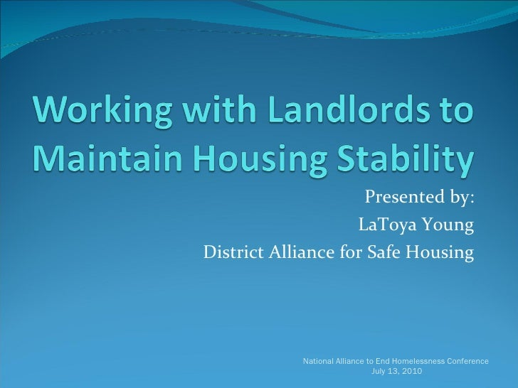 Presented by: LaToya Young District Alliance for Safe Housing National Alliance to End Homelessness Conference  July 13, 2...