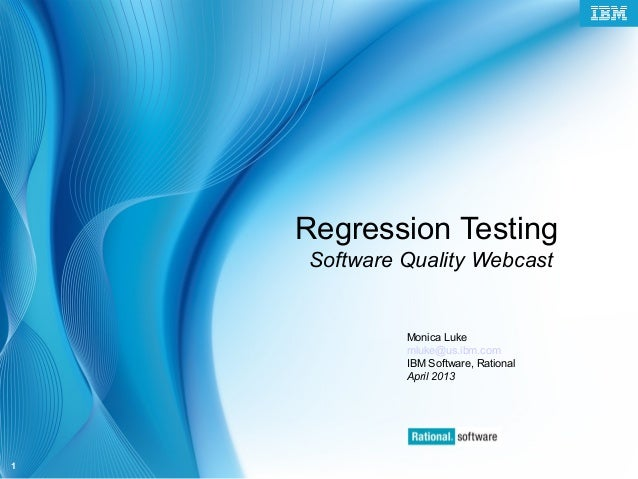 4.4.2013 Software Quality - Regression Testing Automated and Manual - RFT/RQM