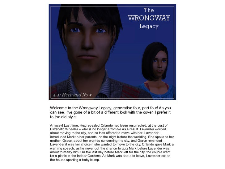 Welcome to the Wrongway Legacy, generation four, part four! As youcan see, Ive gone of a bit of a different look with the ...