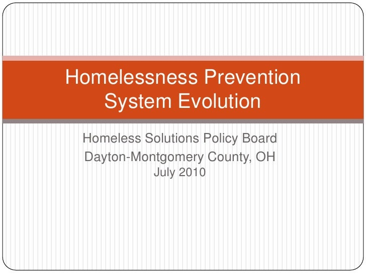 Homeless Solutions Policy Board<br />Dayton-Montgomery County, OHJuly 2010<br />Homelessness Prevention System Evolution<b...