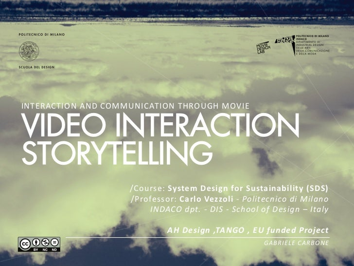 INTERACTION AND COMMUNICATION THROUGH MOVIE  VIDEO INTERACTIONSTORYTELLING                                /Cours...