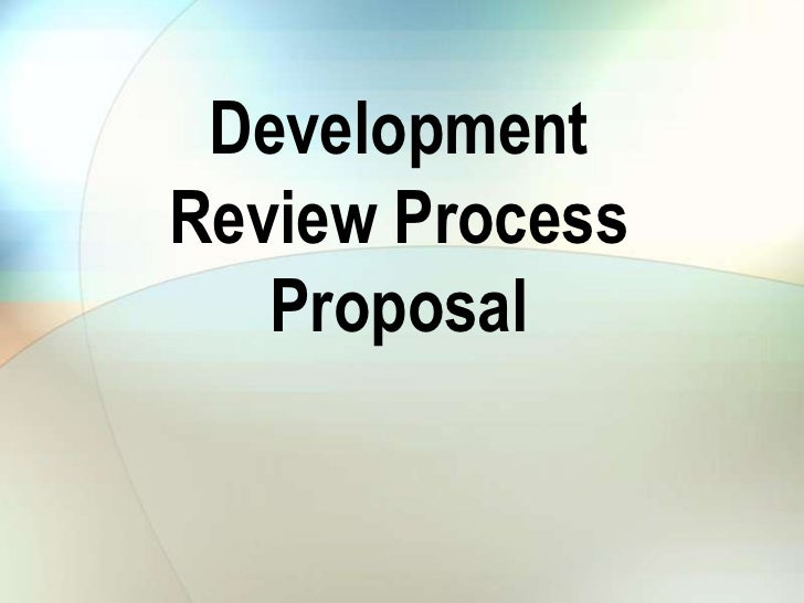 Development Review Process Proposal<br />