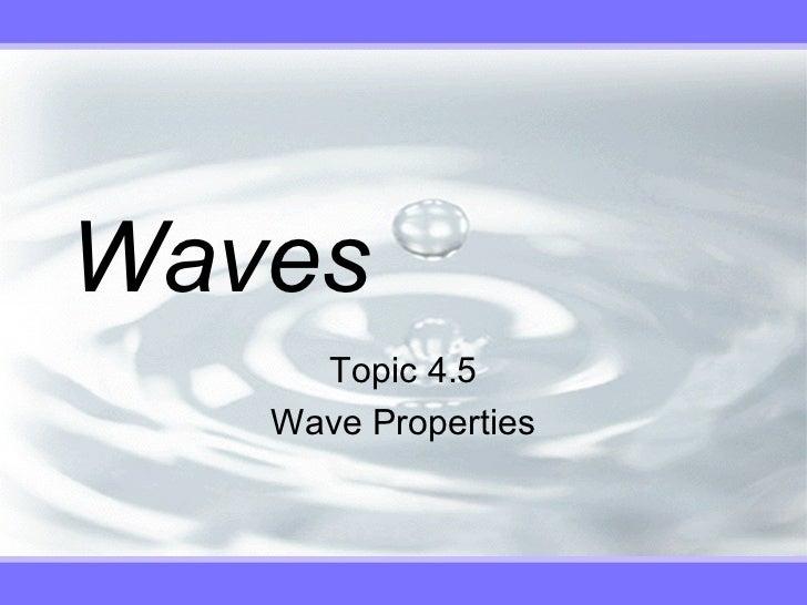 Waves     Topic 4.5   Wave Properties