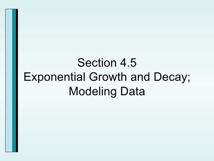 Section 4.5 Exponential Growth and Decay; Modeling Data