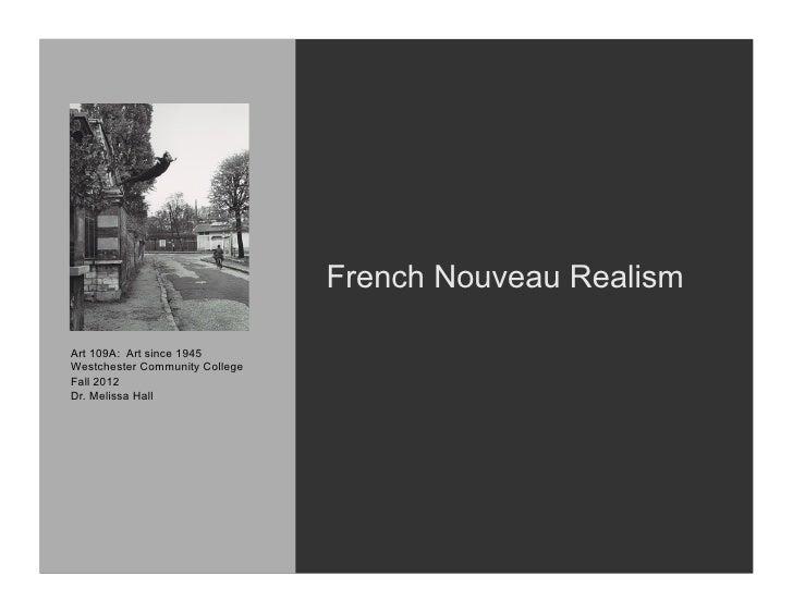 French Nouveau RealismArt 109A: Art since 1945Westchester Community CollegeFall 2012Dr. Melissa Hall