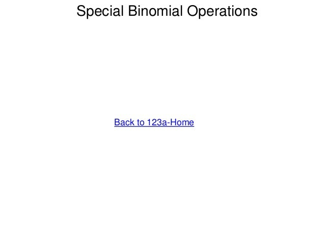 Special Binomial Operations Back to 123a-Home