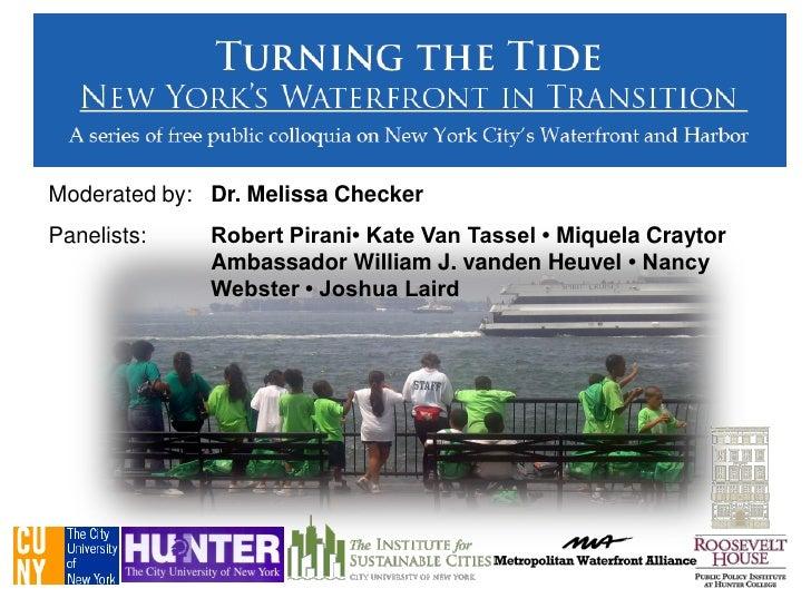 Moderated by: Dr. Melissa Checker Panelists:    Robert Pirani• Kate Van Tassel • Miquela Craytor               Ambassador ...