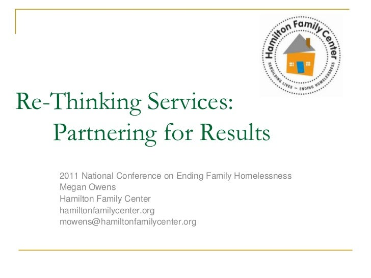 Re-Thinking Services: Partnering for Results<br />2011 National Conference on Ending Family Homelessness<br />Megan Owens...
