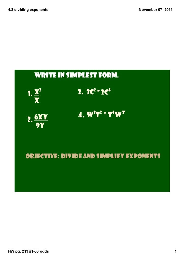 4.8 dividing exponents                    November 07, 2011              Write in simplest form.                 2        ...