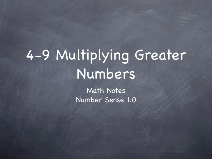4-9 Multiplying Greater      Numbers         Math Notes       Number Sense 1.0