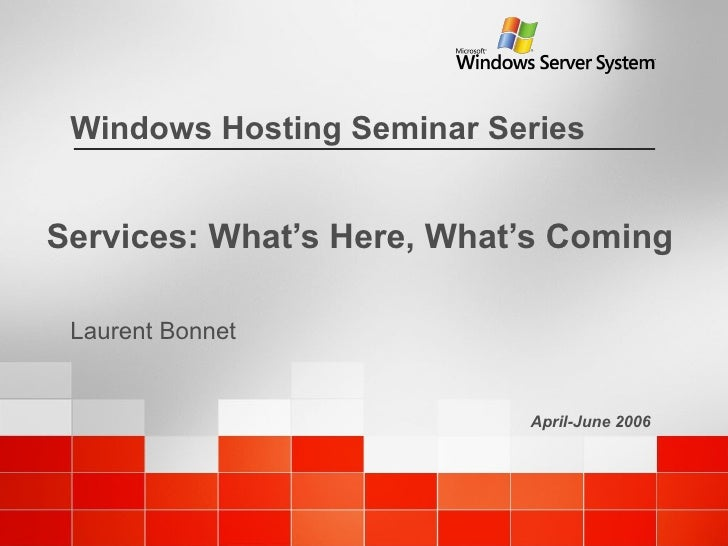 Services: What's Here, What's Coming  Laurent Bonnet