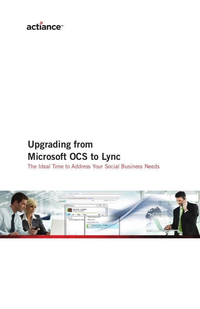 Upgrading fromMicrosoft OCS to LyncThe Ideal Time to Address Your Social Business Needs