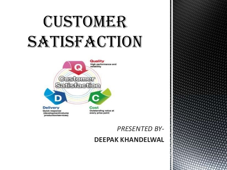 4. a customer satisfaction