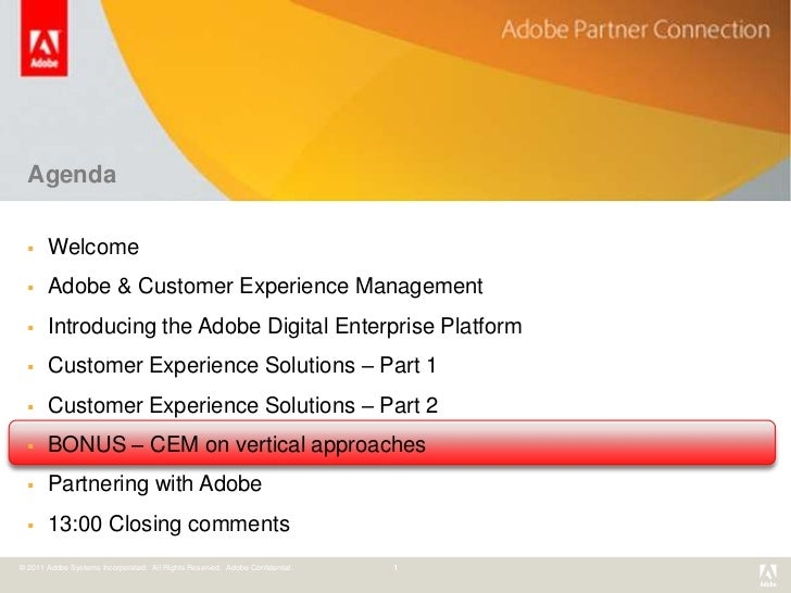 Agenda      Welcome      Adobe & Customer Experience Management      Introducing the Adobe Digital Enterprise Platform ...