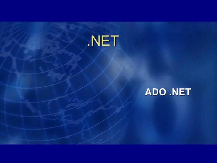 ADO .NET .NET