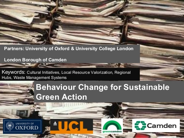 BEHAVIOUR CHANGE FOR SUSTAINABILE GREEN ACTION, By Anna Ware, Camden Council
