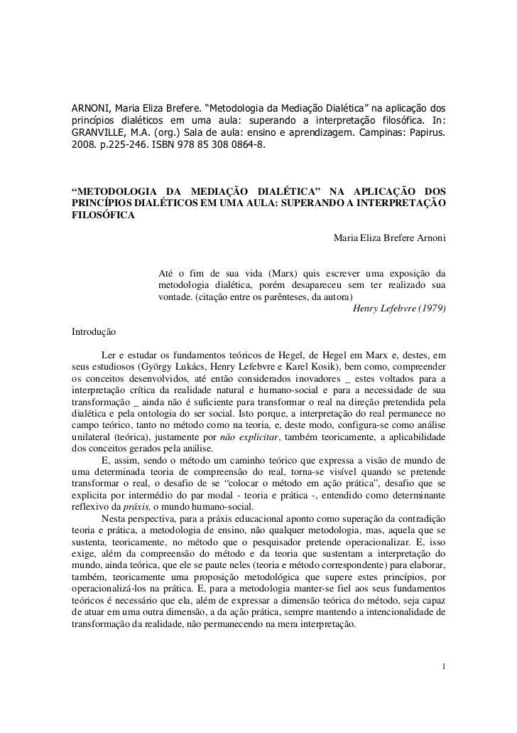 """ARNONI, Maria Eliza Brefere. """"Metodologia da Mediação Dialética"""" na aplicação dosprincípios dialéticos em uma aula: supera..."""