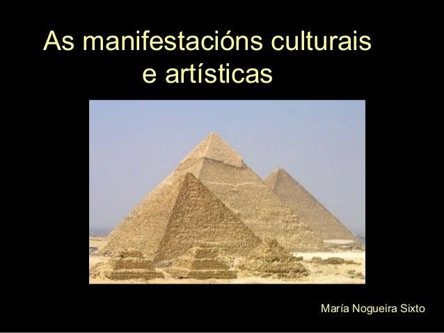 As manifestacións culturaise artísticasMaría Nogueira Sixto