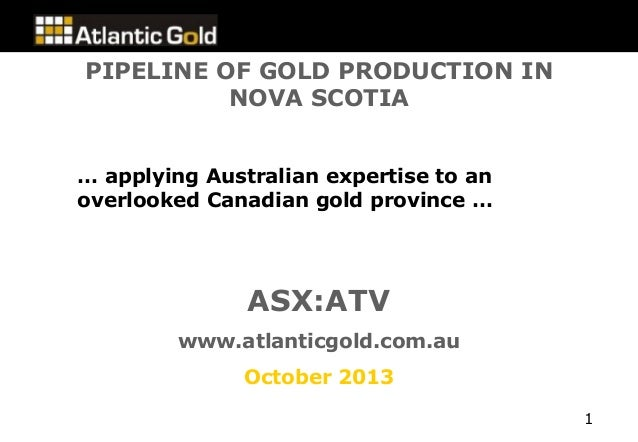 PIPELINE OF GOLD PRODUCTION IN NOVA SCOTIA … applying Australian expertise to an overlooked Canadian gold province …  ASX:...