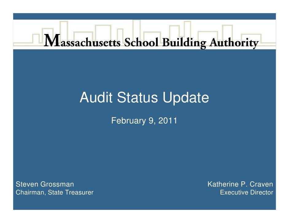 Audit Status Update                            February 9, 2011Steven Grossman                                Katherine P....